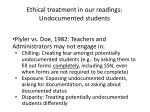 ethical treatment in our readings undocumented students