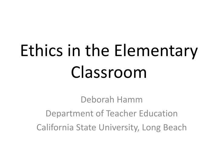 ethics in the elementary classroom n.