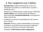 6 non ripaghiamo pi il debito