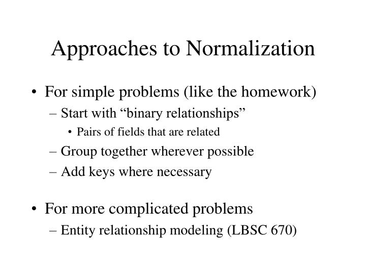 Approaches to Normalization