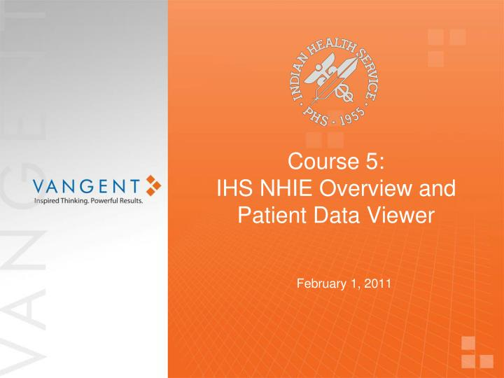 course 5 ihs nhie overview and patient data viewer n.