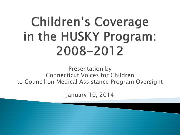 children s coverage in the husky program 2008 2012 n.