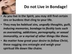 do not live in bondage