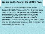we are on the year of the lord s favor