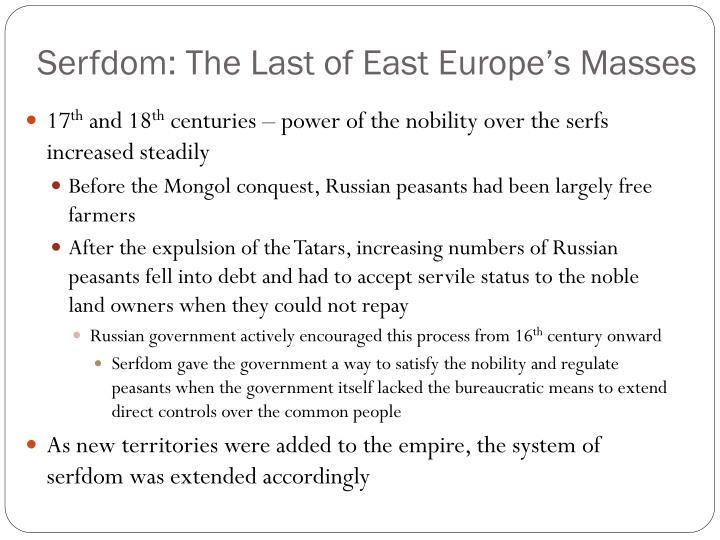 Serfdom: The Last of East Europe's Masses