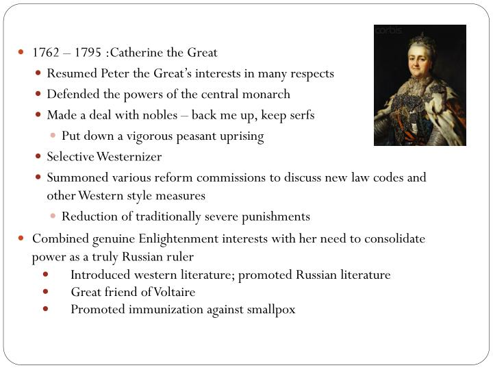 1762 – 1795 :Catherine the Great