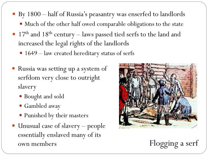 By 1800 – half of Russia's peasantry was