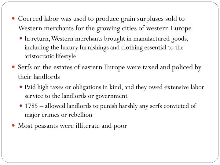 Coerced labor was used to produce grain surpluses sold to Western merchants for the growing cities of western Europe