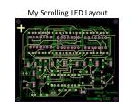 my scrolling led layout