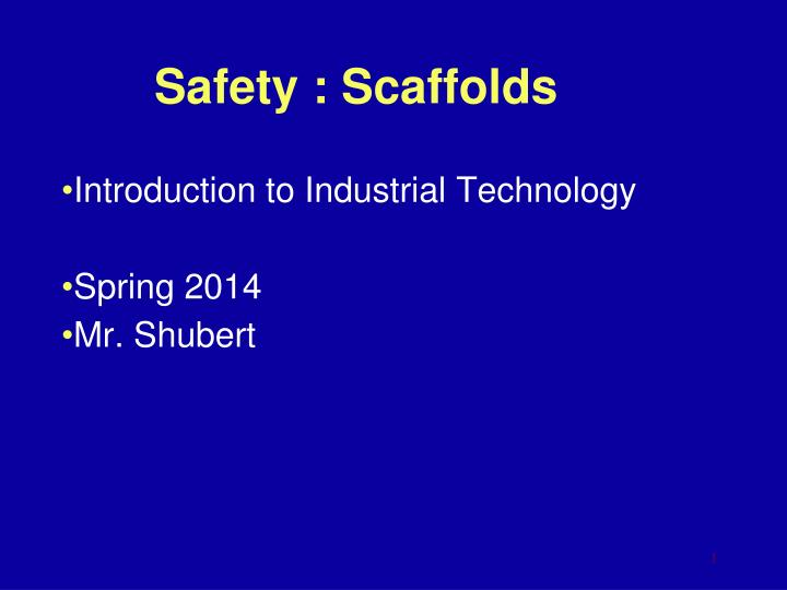 safety scaffolds n.