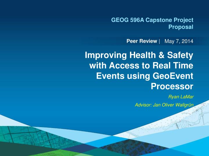 improving health safety with access to real time events using geoevent processor n.