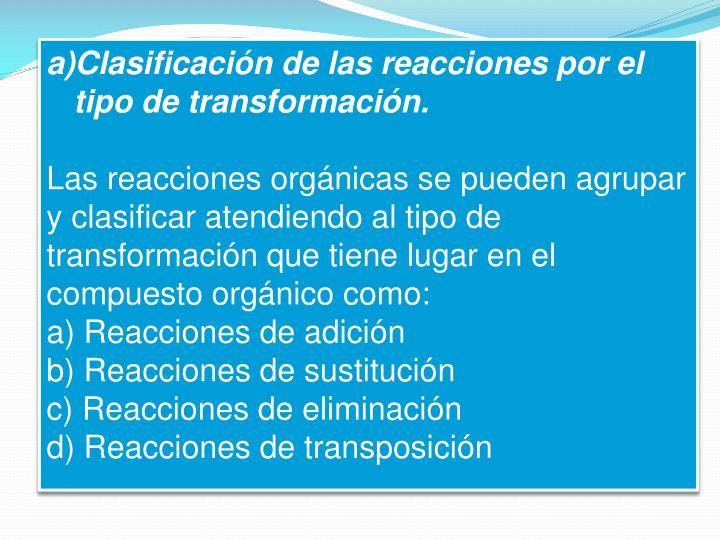 Clasificación de las reacciones por el tipo de transformación.