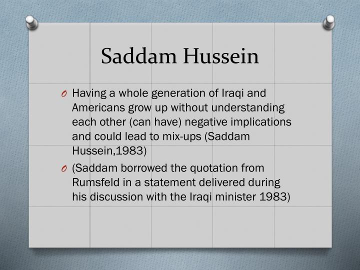 saddam hussein essay questions Saddam hussein essays saddam hussein, an iraqi political leader, was born to a poor arab family on april 28, 1937 hussein studied law in egypt after his attempt to assassinate the premier of iraq, abdul karim kassem, in 1959.