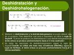 deshidrataci n y deshidrohalogenaci n