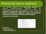 s ntesis de haluros org nicos