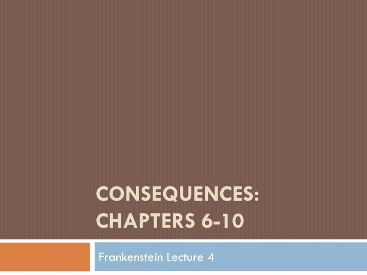 consequences chapters 6 10 n.