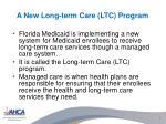 a new long term care ltc program