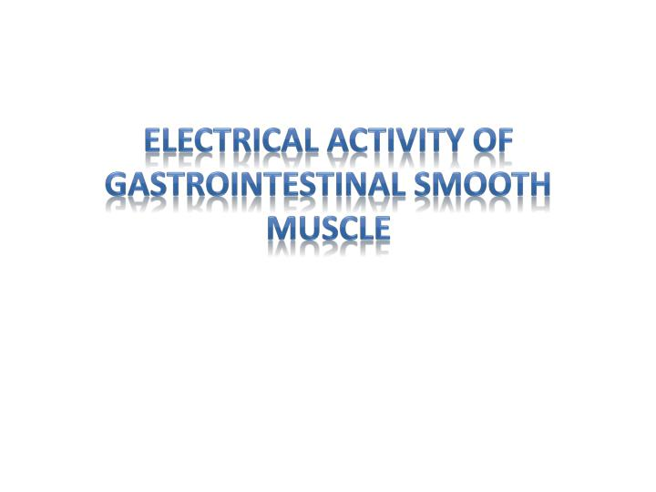 electrical activity of gastrointestinal smooth muscle n.