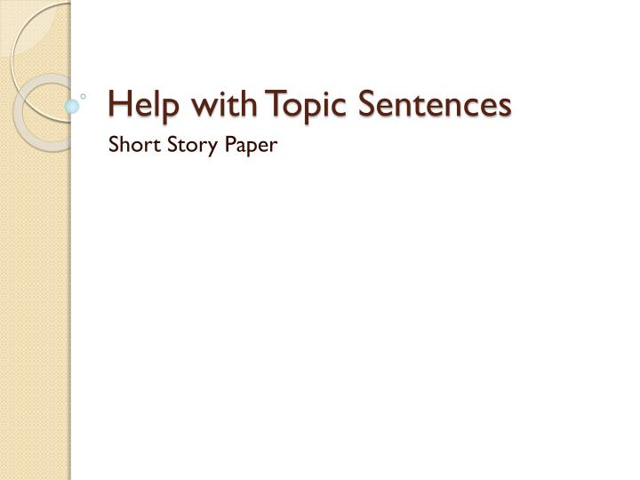 help with topic sentences n.