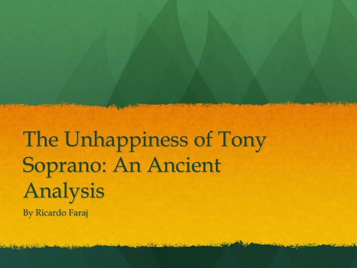 the unhappiness of tony soprano an ancient analysis n.