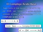 el complejo cido base