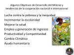 algunos objetivos de desarrollo del milenio y tendencias de la cooperaci n nacional e internacional