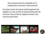 hoy el panorama ha cambiado en la cooperaci n nacional e internacional