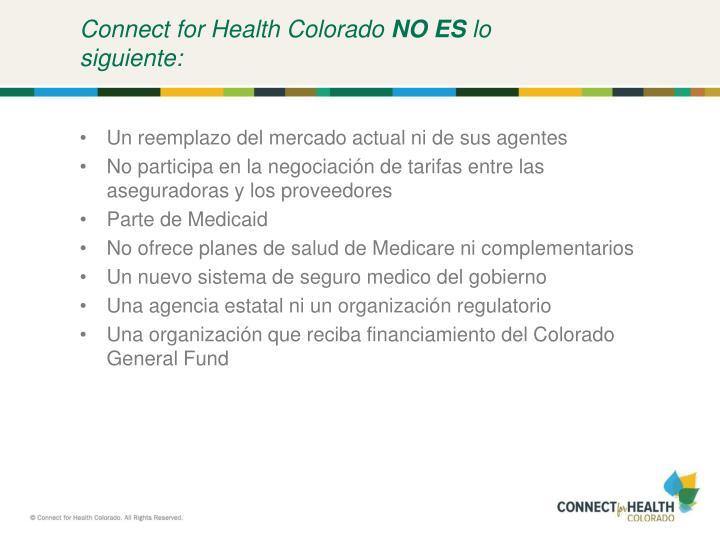 Connect for health colorado no es lo siguiente