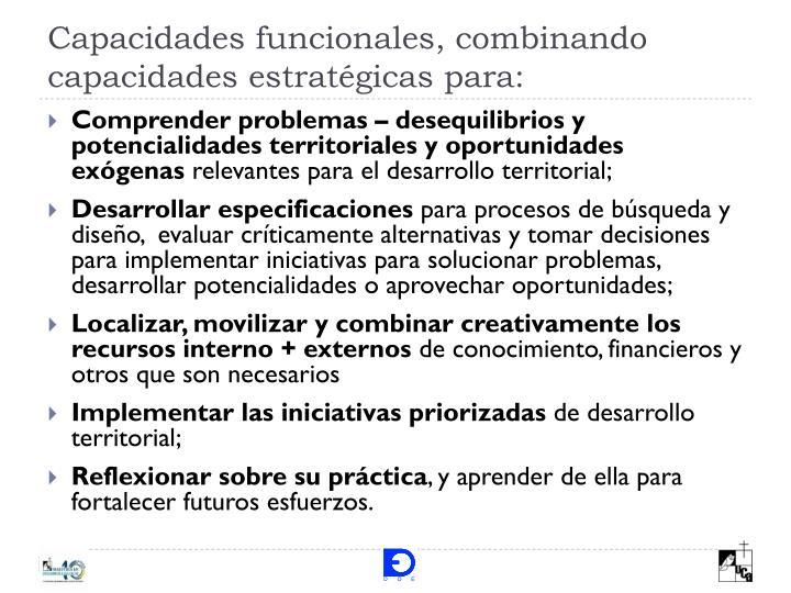 Capacidades funcionales, combinando capacidades estratégicas para: