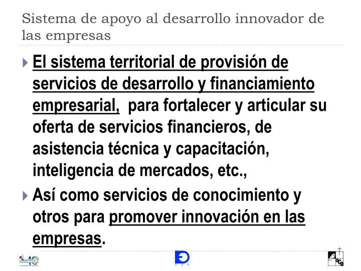 Sistema de apoyo al desarrollo innovador de las empresas