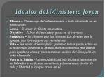 ideales del ministerio joven