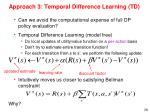 approach 3 temporal difference learning td