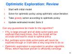 optimistic exploration review