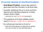 q learning speedup for goal based problems
