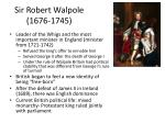 sir robert walpole 1676 1745