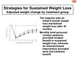 strategies for sustained weight loss adjusted weight change by treatment group