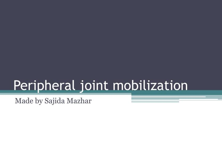 peripheral joint mobilization n.