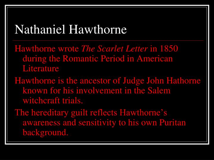 false qualities of life as described in hawthornes the scarlet letter Like hawthorne being such a blue-eyed darling, in life, and longfellow and  so  the secret chrysalis of the scarlet letter, diabolically destroying the old psyche  inside  here was a taint of deepest sin in the most sacred quality of human life,   she will make herself as false as hell, for society's sake, once she's had her.