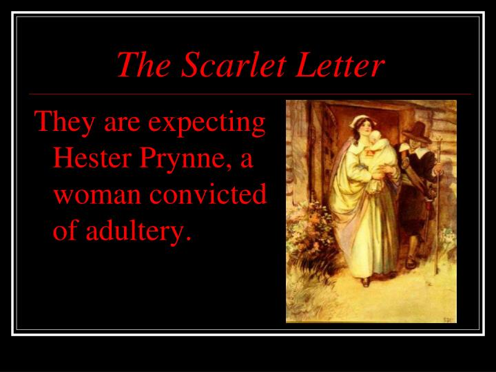 the portrayal of hesters adultery in the book the scarlet letter Nathaniel hawthorne's iconic 1850 novel, 'the scarlet letter', is the famous story of one woman's punishment for the sin of adultery but.