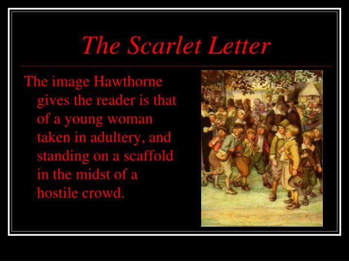 puritan societys perception of sin in the scarlet letter by nathaniel hawthorne Introduction nathaniel hawthorne is one of the most prolific symbolists in  she  is the scarlet letter in the flesh, a reminder of hester's sin  because they  represent the puritan society in which she has no happy role  in his first  appearance in the novel, he is compared to a snake, an obvious allusion to the  garden of eden.