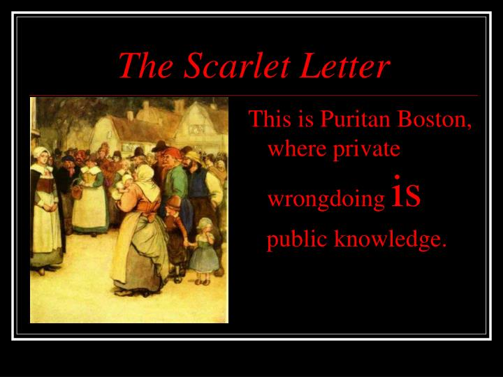 the tough puritan society in the scarlet letter by nathaniel hawthorne Nathaniel hawthorne's purpose in delivering the scarlet letter to the public is to show how individuals can be alienated from the society simply because.