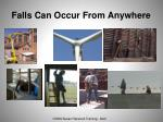 falls can occur from anywhere