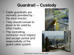 guardrail custody