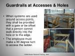 guardrails at accesses holes