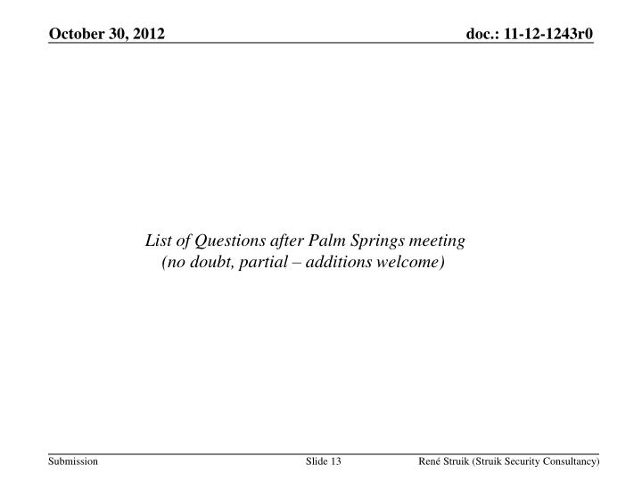 List of Questions after Palm Springs meeting