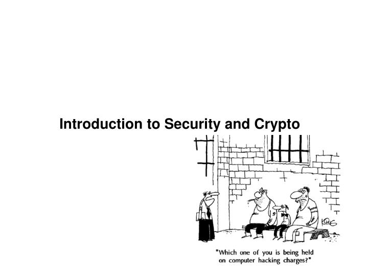 introduction to security and crypto n.