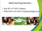next learning session