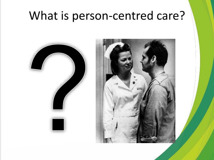 what is person centred care n.