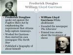 frederick douglas william lloyd garrison