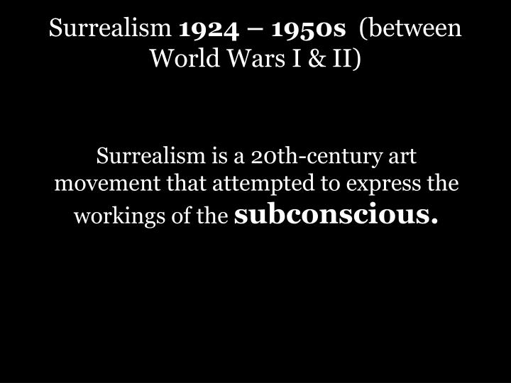 surrealism 1924 1950s between world wars i ii n.